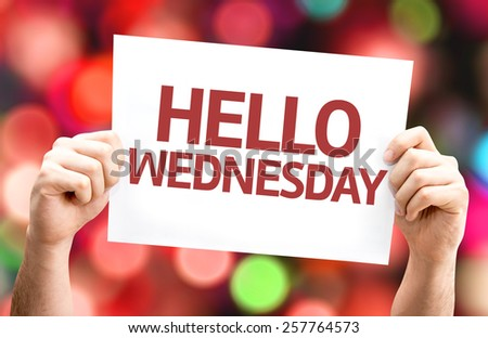 Hello Wednesday card with colorful background with defocused lights - stock photo