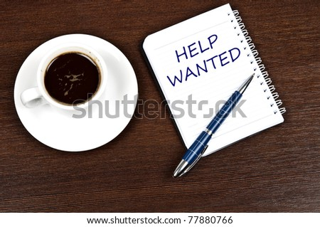 Help wanted message and coffee - stock photo