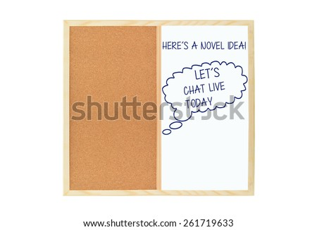 Here's A Novel Idea! Let's Chat Live Today thought bubble on dry white board half cork board isolated on white background - stock photo
