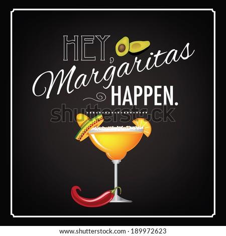 Hey Margaritas Happen design - stock photo