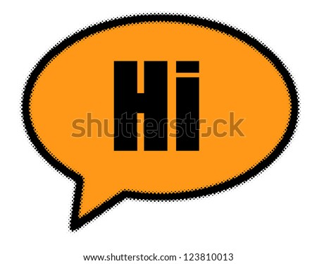 Hi sign in orange speech bubble - stock photo