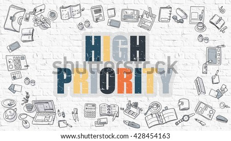 High Priority Concept. High Priority Drawn on White Wall. High Priority in Multicolor. Doodle Design. Modern Style Illustration. Doodle Design Style of High Priority. White Brick Wall. - stock photo