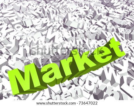 High resolution conceptual 3D green text on a background of white texts as a crowd. The text says market, ideal for business designs. - stock photo
