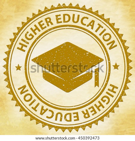 Higher Education Meaning Tertiary School And Stamps - stock photo