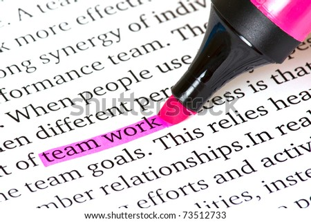 Highlighter and word team work- concept business background - stock photo
