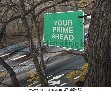 highway road sign your prime ahead with traffic  - stock photo