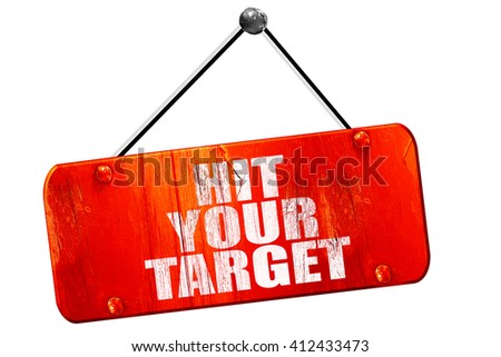 hit your target, 3D rendering, vintage old red sign - stock photo