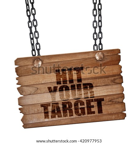 hit your target, 3D rendering, wooden board on a grunge chain - stock photo