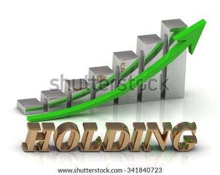 HOLDING- inscription of gold letters and Graphic growth and gold arrows on white background - stock photo