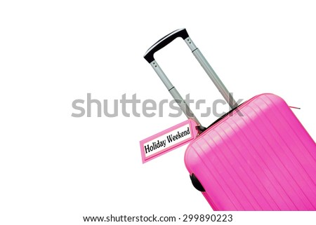 Holiday weekend. suitcase with label. - stock photo
