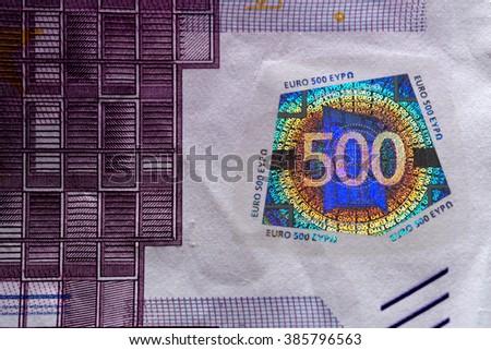 Hologram on a five hundred euros banknote. 500â?¬ - stock photo