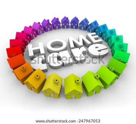 Home Care words in 3d letters surrounded by houses to illustrate health care services for patients staying at home such as physical therapy and hospice - stock photo