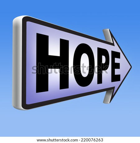 hope bright future hopeful for the best optimism optimistic faith and confidence belief in future think positive  - stock photo