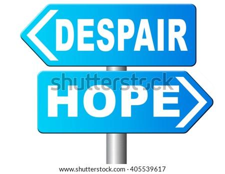 hope or despair hopeful hopeless lost losing faith or desperation - stock photo