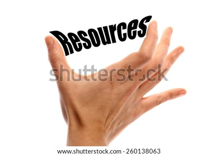 "Horizontal shot of a hand squeezing the word ""Resources"" between two fingers, isolated on white. - stock photo"