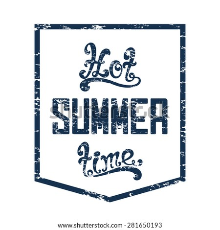 Hot summer time. Calligraphic handwritten vintage, grunge, retro background. Typographic design. Hand lettering. - stock photo