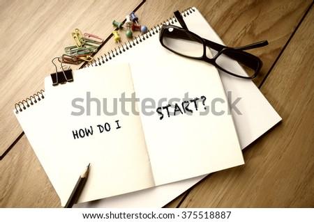 How Do I Start - stock photo