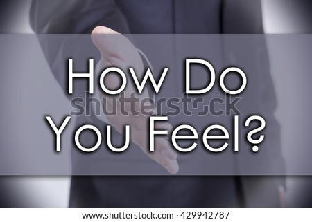 How Do You Feel? - business concept with text - horizontal image - stock photo