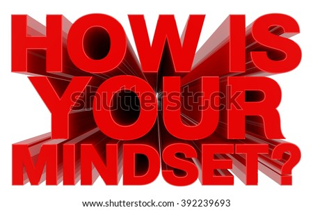 HOW IS YOUR MINDSET ? red word on white background 3d rendering - stock photo