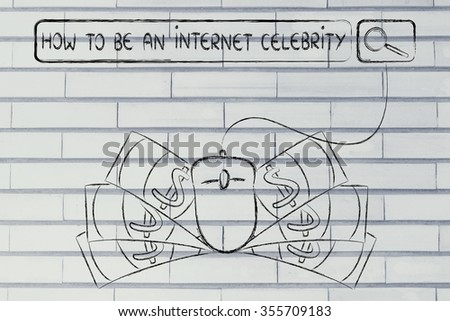 how to be an internet celebrity: web search bar with computer mouse and cash - stock photo