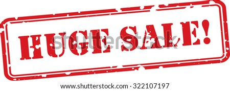 Huge Sale  Red Grunge Rubber Stamp Concept On White Background. - stock photo