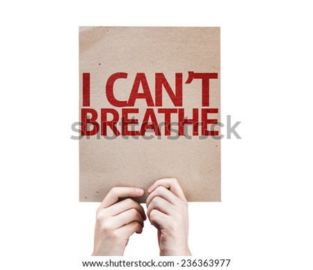 I Can't Breathe card isolated on white background - stock photo