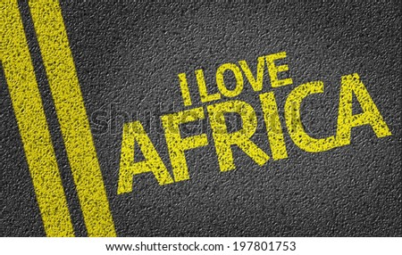 I Love Africa written on the road - stock photo