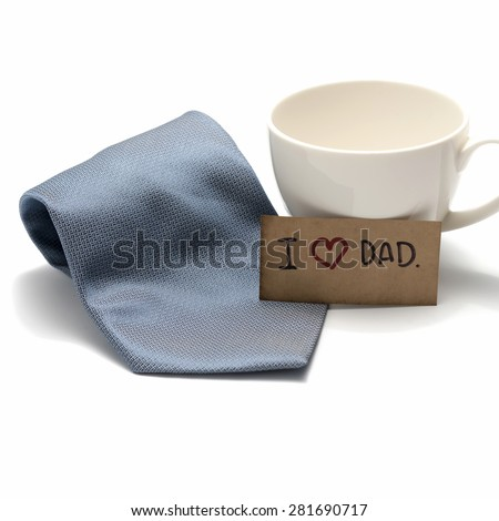 I love dad card with tie and coffee cup isolated on white background - stock photo