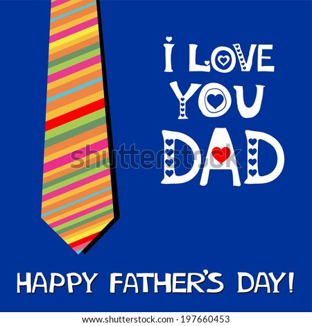 I love Dad. Greeting card. Happy fathers day card.  Illustration  - stock photo