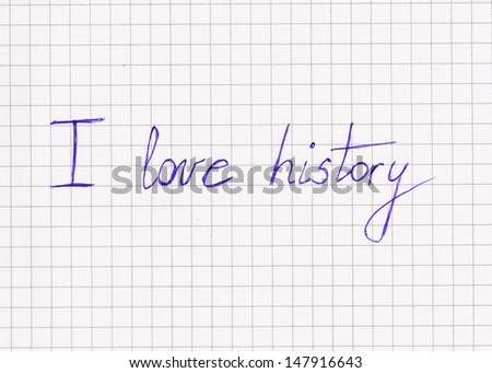 I LOVE HISTORY on a paper - stock photo