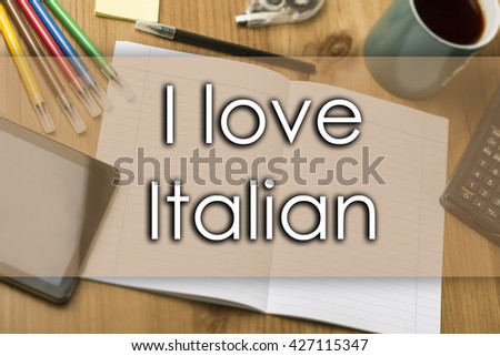 I love Italian - business concept with text - horizontal image - stock photo