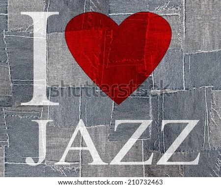 I love jazz font heart and fabric background - stock photo
