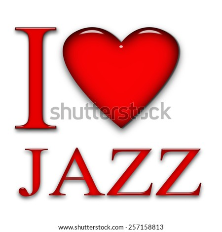 I love Jazz, font, heart and white background - stock photo