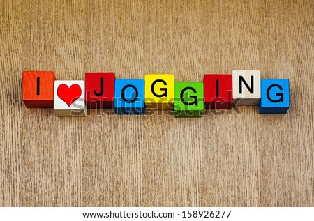 I Love Jogging - sign for keeping fit, running and health - stock photo