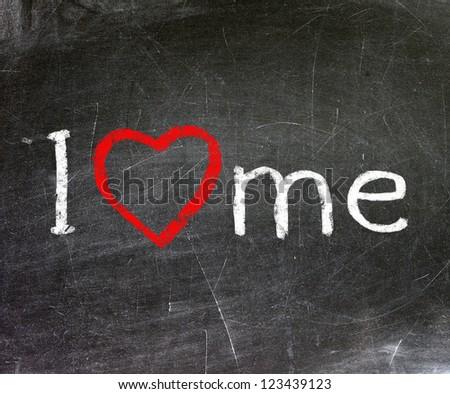 I love me handwritten with white chalk on a blackboard. - stock photo
