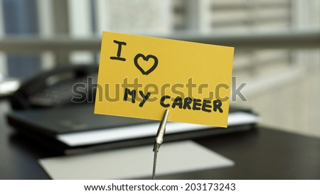 I love my career written on a memo at the office - stock photo