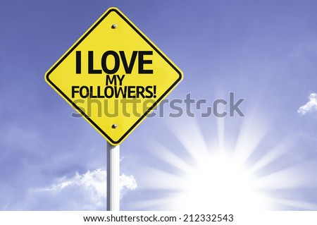 I Love My Followers! road sign with sun background  - stock photo
