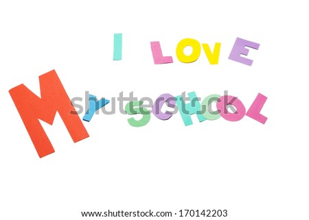 I love my school - text on white background - stock photo
