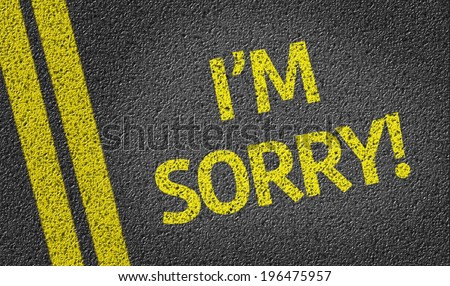 I'm Sorry written on the road - stock photo