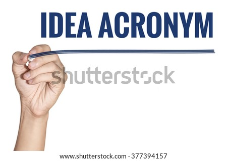 Idea Acronym word write by man hand hold a pen on white background - stock photo