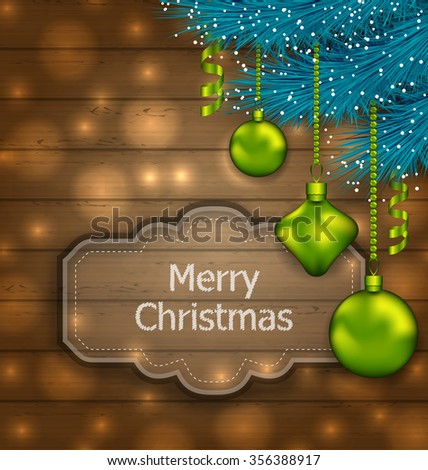 Illustration Christmas Card with Balls and Fir Twigs on Wooden Texture with Light - raster - stock photo