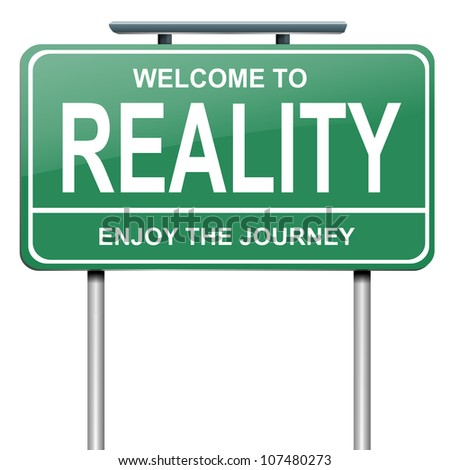 Illustration depicting a green roadsign with a reality concept. White background. - stock photo