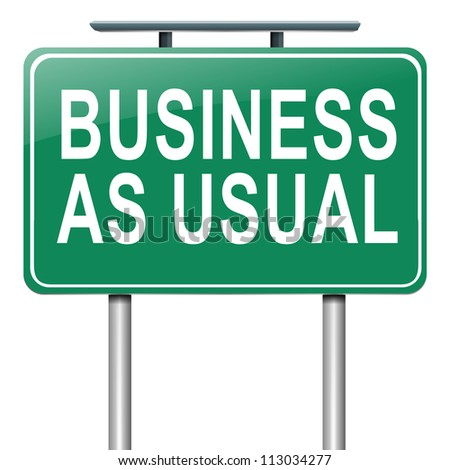Illustration depicting a roadsign with a business as usual concept. White  background. - stock photo