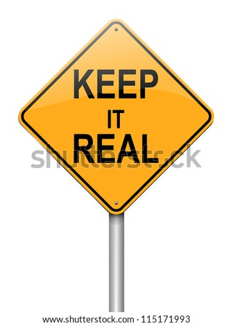 Illustration depicting a roadsign with a keep it real concept. White background. - stock photo