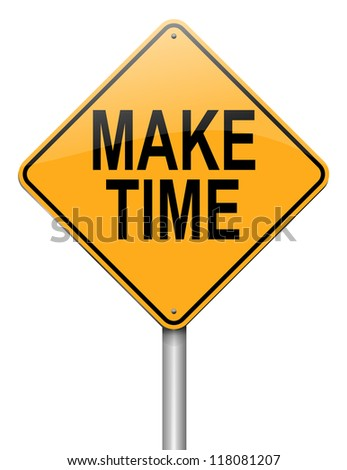 Illustration depicting a roadsign with a make time concept. White background. - stock photo