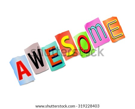 Illustration depicting a set of cut out printed letters arranged to form the word awesome. - stock photo