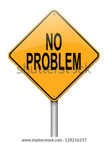 Illustration depicting a sign with a no problem concept. - stock photo