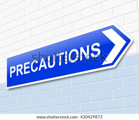 Illustration depicting a sign with a precautions concept. - stock photo
