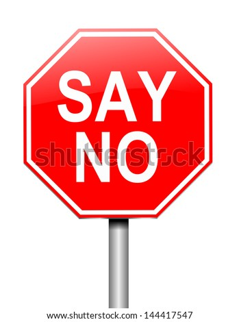 Illustration depicting a sign with a say no concept. - stock photo