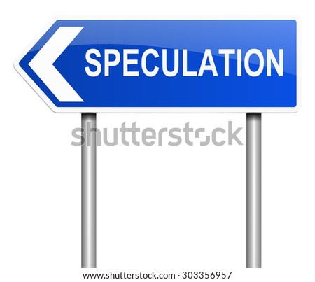 Illustration depicting a sign with a speculation concept. - stock photo